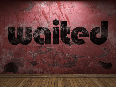 waited: waited word on red wall