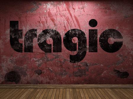 tragic: tragic word on red wall