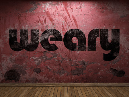 weary: weary word on red wall
