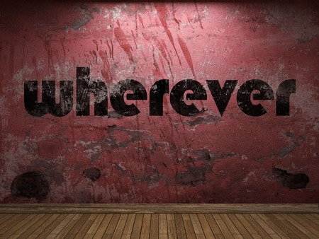 wherever: wherever word on red wall