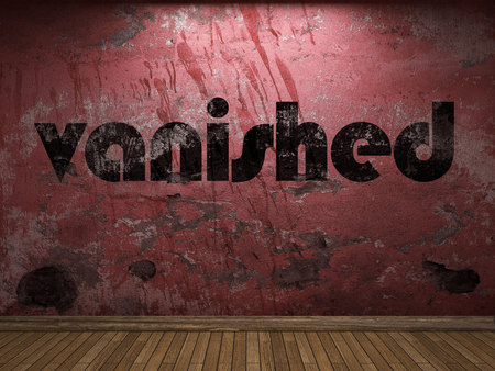 vanished: vanished word on red wall