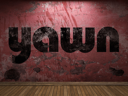the yawn: yawn word on red wall