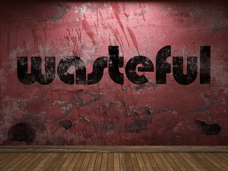 wasteful: wasteful word on red wall Stock Photo