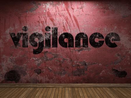 vigilance: vigilance word on red wall