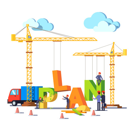 construction plan: Business construction site with cranes building word PLAN. Little builders, engineers and architect working as a team. Modern flat style concept vector illustration isolated on white background. Illustration