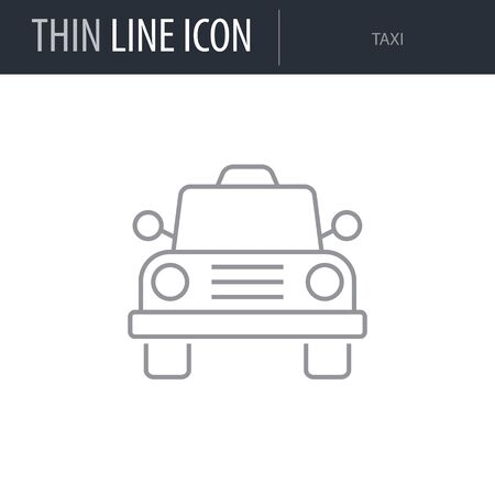Symbol of Taxi. Thin line Icon of of Tourism And Travel. Stroke Pictogram Graphic for Web Design. Quality Outline Vector Symbol Concept. Premium Mono Linear Beautiful Plain Laconic Logo