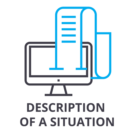 Description of a situation thin line icon, sign, symbol, illustration, linear concept vector.