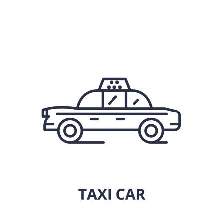 Taxi car line icon concept. Taxi car vector linear illustration, sign, symbol