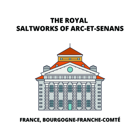 France, Bourgogne-Franche-ComtE -From The Great Saltworks Of Salins-Les-Bains To The Royal Saltwork  line travel landmark, skyline vector design.