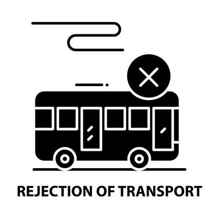 rejection of transport icon, black vector sign with editable strokes, concept illustration