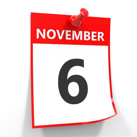 november calendar: 6 november calendar sheet with red pin on white background. Illustration. Stock Photo