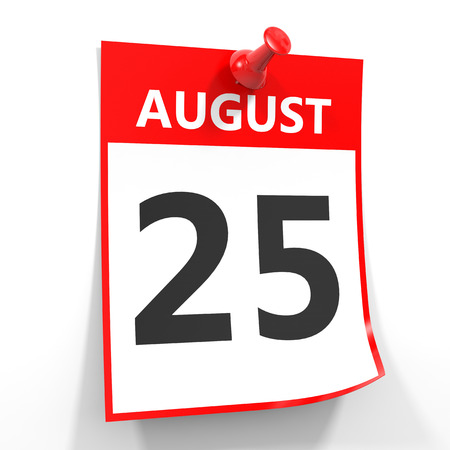 twenty fifth: 25 august calendar sheet with red pin on white background. Illustration. Stock Photo