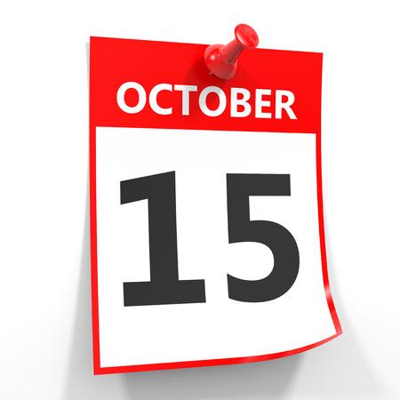 october calendar: 15 hoja de calendario de octubre con la clavija roja sobre fondo blanco. Ilustración. Foto de archivo