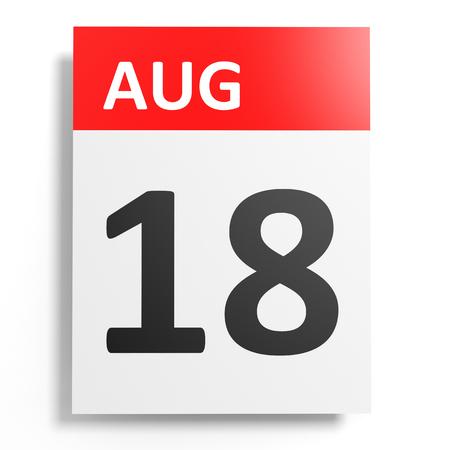 18th: Calendar on white background. 18 August. 3D illustration.