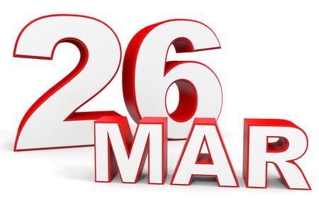 twenty six: March 26. 3d text on white background. Illustration. Stock Photo