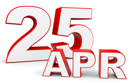 the twenty fifth: April 25. 3d text on white background. Illustration. Stock Photo