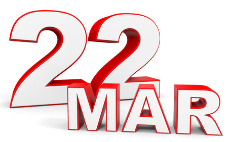 twenty second: March 22. 3d text on white background. Illustration.