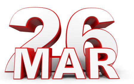 twenty sixth: March 26. 3d text on white background. Illustration. Stock Photo
