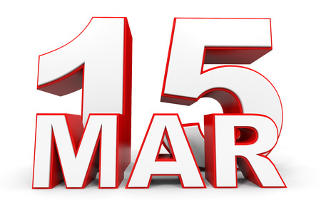 15: March 15. 3d text on white background. Illustration. Stock Photo