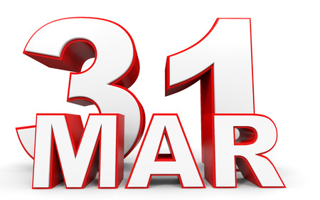 31th: March 31. 3d text on white background. Illustration.