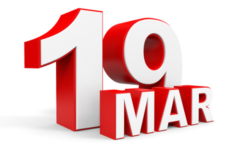 19: March 19. 3d text on white background. Illustration.