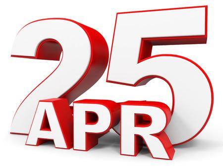 25: April 25. 3d text on white background. Illustration. Stock Photo