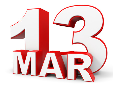 13th: March 13. 3d text on white background. Illustration. Stock Photo