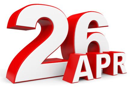 twenty six: April 26. 3d text on white background. Illustration.