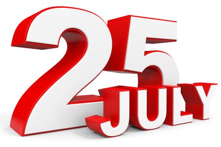 twenty fifth: July 25. 3d text on white background. Illustration.