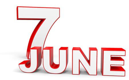 seventh: June 7. 3d text on white background. Illustration.
