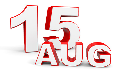 fifteenth: August 15. 3d text on white background. Illustration.