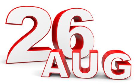 twenty sixth: August 26. 3d text on white background. Illustration.