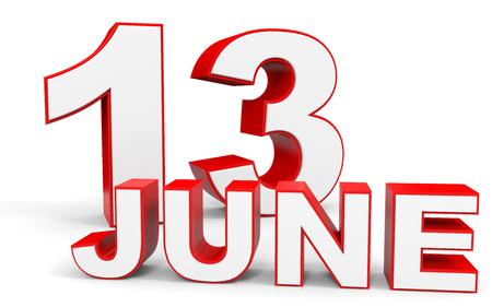 13: June 13. 3d text on white background. Illustration. Stock Photo