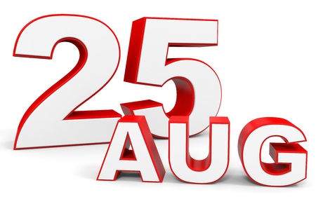 25: August 25. 3d text on white background. Illustration.
