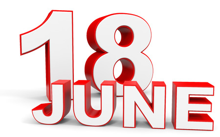 18th: June 18. 3d text on white background. Illustration.