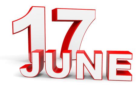 17: June 17. 3d text on white background. Illustration.