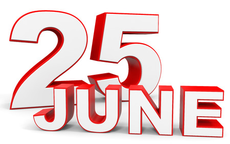 the twenty fifth: June 25. 3d text on white background. Illustration. Stock Photo