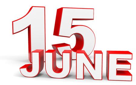 15: June 15. 3d text on white background. Illustration. Stock Photo