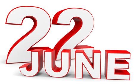 twenty second: June 22. 3d text on white background. Illustration.