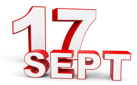 17: September 17. 3d text on white background. Illustration.