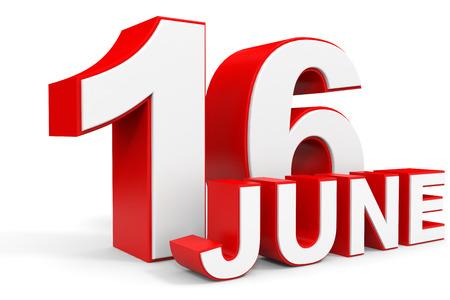 16: June 16. 3d text on white background. Illustration.