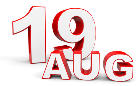 19: August 19. 3d text on white background. Illustration.
