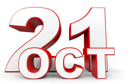 21: October 21. 3d text on white background. Illustration.