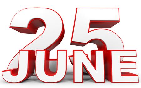 25: June 25. 3d text on white background. Illustration. Stock Photo