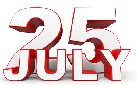 the twenty fifth: July 25. 3d text on white background. Illustration.
