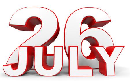 twenty sixth: July 26. 3d text on white background. Illustration.