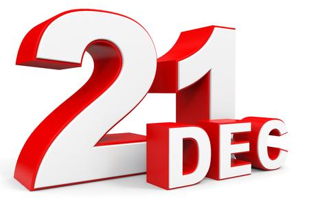 in december: December 21. 3d text on white background. Illustration.
