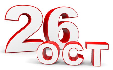 twenty sixth: October 26. 3d text on white background. Illustration. Stock Photo