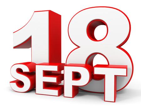 18: September 18. 3d text on white background. Illustration.