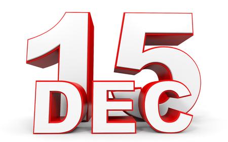 december: December 15. 3d text on white background. Illustration.